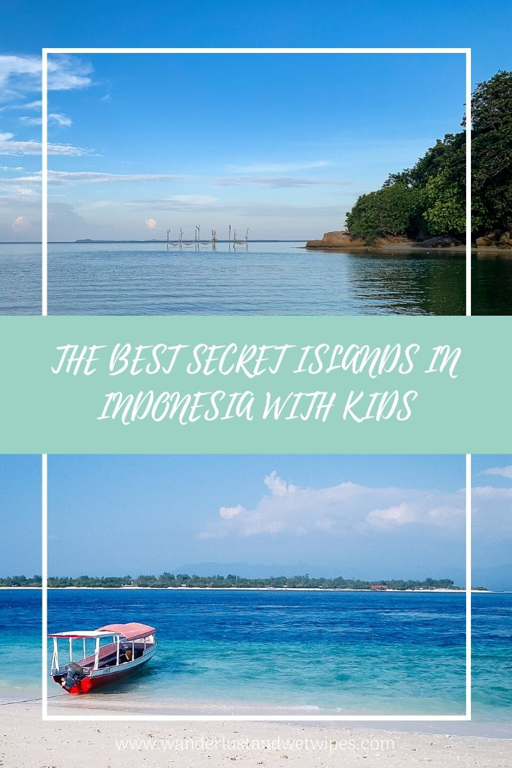 The Best Secret Islands In Indonesia With Kids Pinnable Image